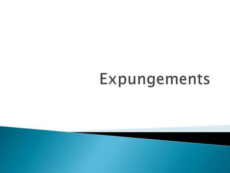  Expungement means to ask the courts to get rid of a charge or arrest on your record.  Usually it is for first time offenders, but it is up to the judge's.