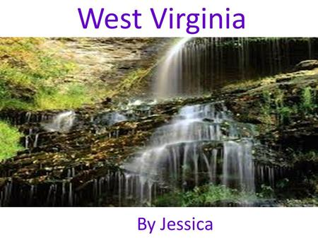 West Virginia By Jessica. Charleston's Interesting Facts Charleston became a state on June20,1863 in the midst of the civil war. The major city is Parksburg,WV.