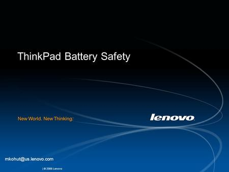 | © 2006 Lenovo ThinkPad Battery Safety