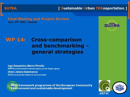 SUTRA [ Sustainable Urban TRAnsportation ] Fifth framework programme of the European Community Environment and sustainable development Final Meeting and.