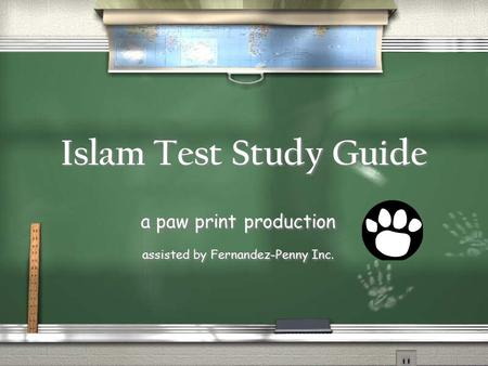 Islam Test Study Guide a paw print production assisted by Fernandez-Penny Inc. a paw print production assisted by Fernandez-Penny Inc.