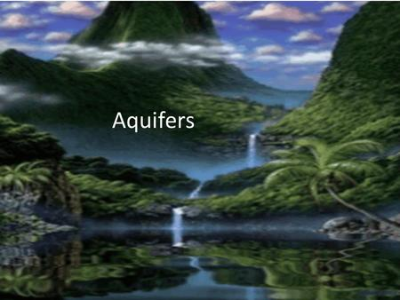 Aquifers. ~ Any underground layer of rock or sediment that holds water. ~ They can range in size from a small underground patch of permeable material.