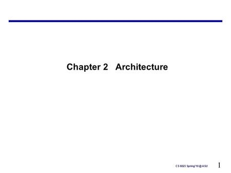 1 CS 6823 ASU Chapter 2 Architecture.