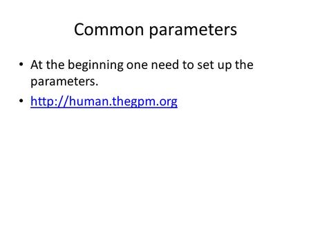 Common parameters At the beginning one need to set up the parameters.