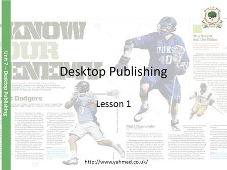 Desktop Publishing Lesson 1 Unit 7 – Desktop Publishing
