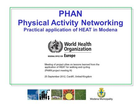 PHAN Physical Activity Networking Practical application of HEAT in Modena.