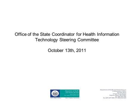 Office of the State Coordinator for Health Information Technology Steering Committee October 13th, 2011.
