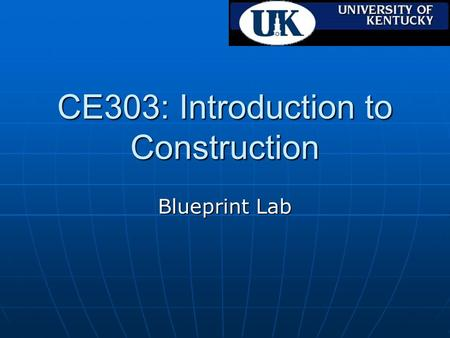 CE303: Introduction to Construction Blueprint Lab.