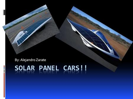 By: Alejandro Zarate. Table of Contents  Different types of things with solar energy.  Car, homes, and airplanes uses with solar energy.  Solar panels.