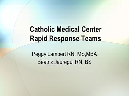 Catholic Medical Center Rapid Response Teams