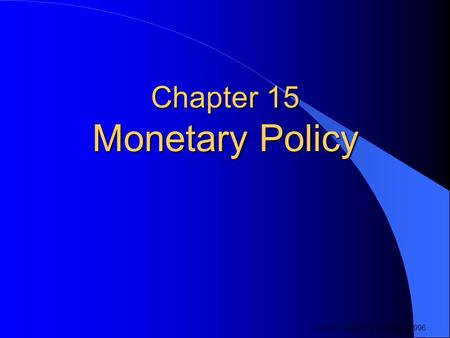 Chapter 15 Monetary Policy © West Publishing Company 1996.