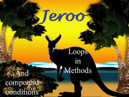 16-Oct-15 Loops in Methods And compound conditions.