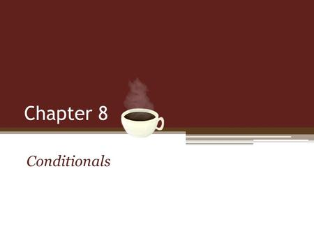 Chapter 8 Conditionals. Learning Java through Alice © Daly and Wrigley Objectives List relational operators. List logical operators. Use the hierarchy.