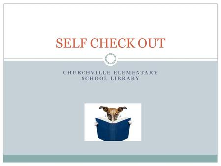 CHURCHVILLE ELEMENTARY SCHOOL LIBRARY SELF CHECK OUT.