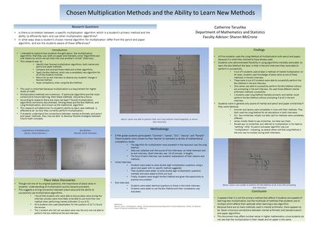Chosen Multiplication Methods and the Ability to Learn New Methods Introduction I intended to explore how students thought about the multiplication algorithms.