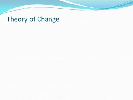 "Theory of Change. TOC is an overarching theoretical framework on ""how and why something works"" A theory of change explains a process to reach a long-"