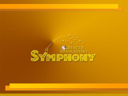20020225-12 3 The vision of the Greater Bridgeport Symphony is to be a premier musical organization which is artistically respected and financially secure.