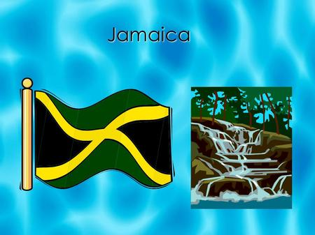 Jamaica Why I chose Jamaica I chose this country because my parents got married in Jamaica. My sister and I didn't get to go so I want to learn more.