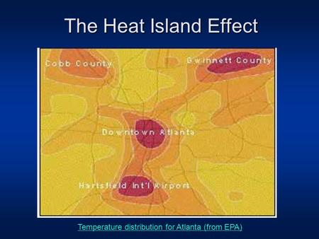 The Heat Island Effect Temperature distribution for Atlanta (from EPA)