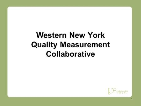 1 Western New York Quality Measurement Collaborative.