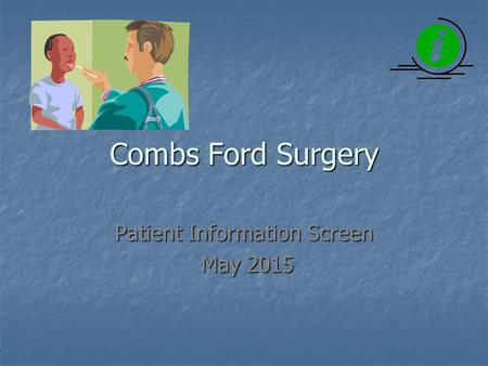 Combs Ford Surgery Patient Information Screen May 2015 May 2015.