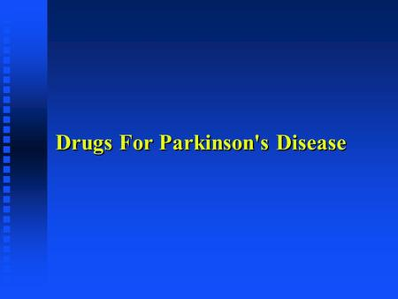 Drugs For Parkinson's Disease. History of Parkinson's Disease l First characterized in 1817 by James Parkinson : An Essay On The Shaking Palsy.
