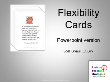 Flexibility Cards Powerpoint version Joel Shaul, LCSW autismteachingstrategies.com.