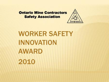 WORKER SAFETY INNOVATION AWARD 2010. OMCSA Worker Safety Innovation Award.