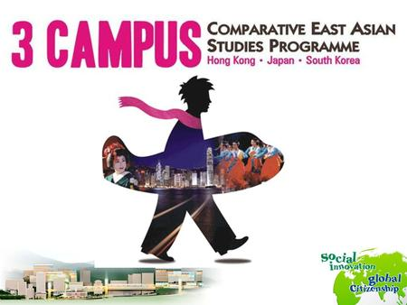 2 Three-Campus Comparative East Asian Studies Programme collaborates with Keio University (Japan) and Yonsei University (Korea) starts at Keio University.