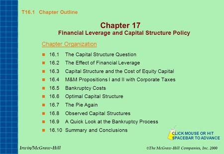 T16.1 Chapter Outline Chapter 17 Financial Leverage and Capital Structure Policy Chapter Organization 16.1The Capital Structure Question 16.2The Effect.