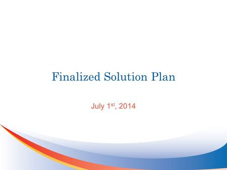 Finalized Solution Plan July 1 st, 2014. Solution Planning Work Group Approach 1. Overlay standards currently in general use per transaction - focus on.