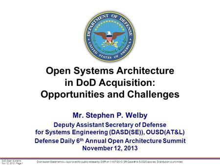 DoD Open Systems Nov 12, 2013 | Page-1 Distribution Statement A – Approved for public release by OSR on 11/07/2013; SR Case #14-S-0320 applies. Distribution.