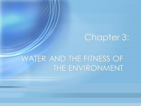 Chapter 3: WATER AND THE FITNESS OF THE ENVIRONMENT.