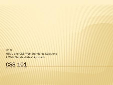 Ch 8 HTML and CSS Web Standards Solutions A Web Standardistas' Approach.