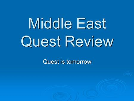 Middle East Quest Review Quest is tomorrow. Judaism and Islam can both trace their roots back to what person?
