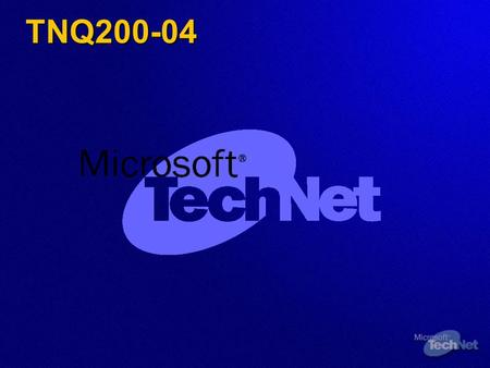 TNQ200-04. Using The Terminal Services Component Of Windows ® 2000 In Your Organization [-name here-] [-company name here-] [-company location here-]