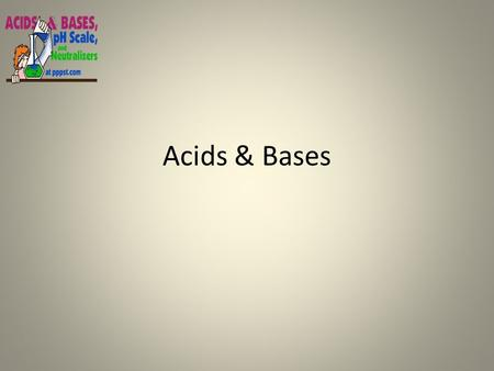 Acids & Bases. What are they? Acids & Bases An acid is any substance that releases H + ions in water.