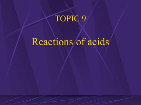 TOPIC 9 Reactions of acids Acids and Alkalis All Acids contain H + ions. Common examples are: Hydrochloric acid: H + Cl - Sulphuric Acid: H 2 + SO 4.
