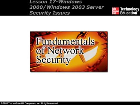 Lesson 17-Windows 2000/Windows 2003 Server Security Issues.