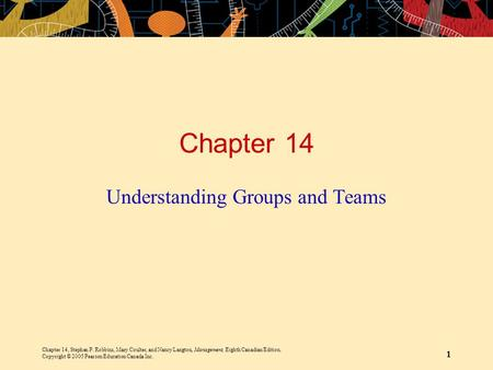Chapter 14, Stephen P. Robbins, Mary Coulter, and Nancy Langton, Management, Eighth Canadian Edition. Copyright © 2005 Pearson Education Canada Inc. 1.