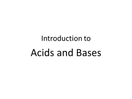 Introduction to Acids and Bases. Acid A substance that produces hydrogen ions, H + (aq), when it dissolves in water. Sour-tasting and good conductors.