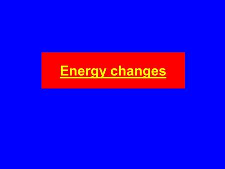 Energy changes. The precise value of an enthalpy change depends on; 1) The number of moles. 2) Temperature 3) Pressure 4) The physical states of reactants.