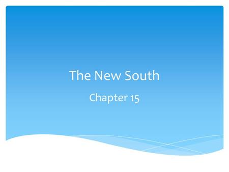 The New South Chapter 15.  White supremacy  Diversify  Populists  Disfranchisement  Primary election  General election  White primary  Grandfather.