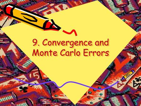 9. Convergence and Monte Carlo Errors. Measuring Convergence to Equilibrium Variation distance where P 1 and P 2 are two probability distributions, A.