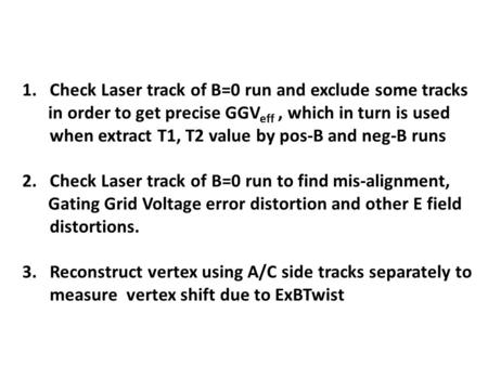1.Check Laser track of B=0 run and exclude some tracks in order to get precise GGV eff, which in turn is used when extract T1, T2 value by pos-B and neg-B.