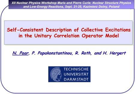 XII Nuclear Physics Workshop Maria and Pierre Curie: Nuclear Structure Physics and Low-Energy Reactions, Sept. 21-25, Kazimierz Dolny, Poland Self-Consistent.