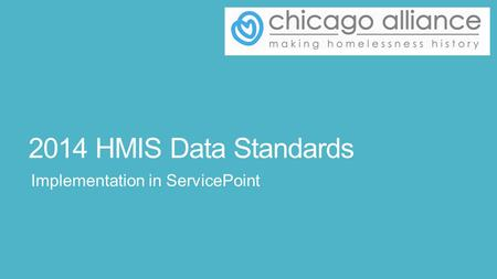 2014 HMIS Data Standards Implementation in ServicePoint.