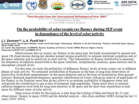 On the probability of solar cosmic ray fluency during SEP event in dependence of the level of solar activity L.I. Dorman a,b, L.A. Pustil'nik a (a) Israel.