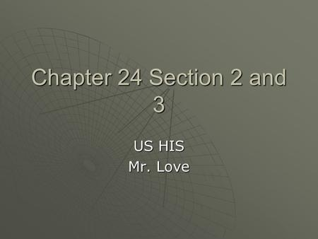 Chapter 24 Section 2 and 3 US HIS Mr. Love. Peace in our Time  In February 1938, Adolf Hitler threatened to invade Austria unless Austrian Nazis were.