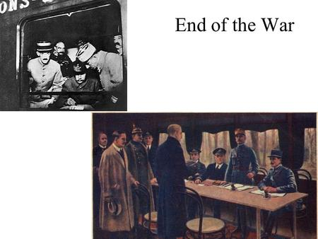 End of the War. Goal of Today Today we will look at the end of WWI and the peace treaty. Terms to Know Armistice Wilson's Fourteen Points Treaty of Versailles.